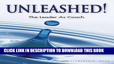 Ebook Unleashed! Expecting Greatness and Other Secrets of Coaching for Exceptional Performance