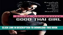 [New] Ebook Good Thai Girl: Bangkok Guide to Nice Thai Girls... Not Hookers (Linda s Bangkok,