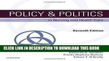 Ebook Policy   Politics in Nursing and Health Care, 7e (Policy and Politics in Nursing and Health)
