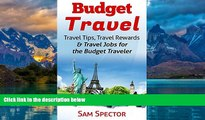 Big Deals  Budget Travel: Travel Tips, Travel Rewards   Travel Jobs for the Budget Traveler  Best