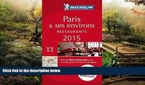 READ FULL  MICHELIN Guide Paris   ses environs 2015: Restaurants (Michelin Red Guide Paris)