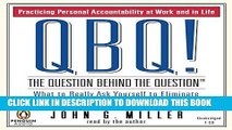 [Ebook] QBQ! The Question Behind the Question: Practicing Personal Accountability in Work and in