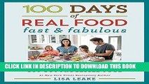 [PDF] 100 Days of Real Food: Fast   Fabulous: The Easy and Delicious Way to Cut Out Processed Food