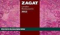 Big Deals  2012 London Restaurants (Zagat London Restaurants) (Zagat Survey: London Restaurants)