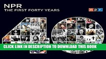[PDF] FREE NPR: The First Forty Years [Read] Full Ebook