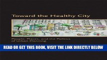 [READ] EBOOK Toward the Healthy City: People, Places, and the Politics of Urban Planning (Urban