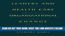 [FREE] EBOOK Leaders and Health Care Organizational Change: Art, Politics and Process ONLINE