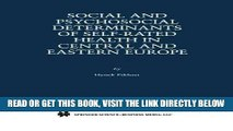 [FREE] EBOOK Social and Psychosocial Determinants of Self-Rated Health in Central and Eastern