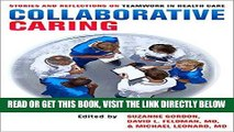 [FREE] EBOOK Collaborative Caring: Stories and Reflections on Teamwork in Health Care (The Culture