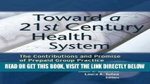 [READ] EBOOK Toward a 21st Century Health System: The Contributions and Promise of Prepaid Group