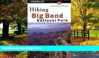 Big Deals  Hiking Big Bend National Park (Regional Hiking Series)  Full Ebooks Best Seller