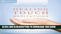 [Ebook] Healing Touch Meditations: Guided Practices to Awaken Healing Energy For Yourself and
