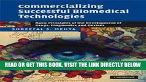 [READ] EBOOK Commercializing Successful Biomedical Technologies: Basic Principles for the