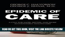 [READ] EBOOK Epidemic of Care: A Call for Safer, Better, and More Accountable Health Care BEST