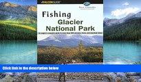 Big Deals  Fishing Glacier National Park (Fishing Series)  Full Ebooks Best Seller