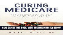 [FREE] EBOOK Curing Medicare: One doctor s view of how our health care system is failing the