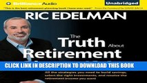 [READ] EBOOK The Truth about Retirement Plans and IRAs: All the Strategies You Need to Build