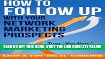 [Free Read] How to Follow Up With Your Network Marketing Prospects: Turn Not Now Into Right Now!