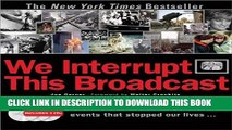 Read Now We Interrupt This Broadcast: The Events That Stopped Our Lives...from the Hindenburg
