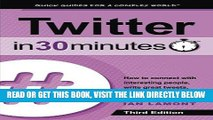 [Free Read] Twitter In 30 Minutes (3rd Edition): How to connect with interesting people, write