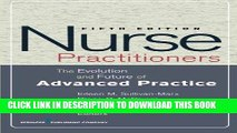 Read Now Nurse Practitioners: The Evolution and Future of Advanced Practice, Fifth Edition