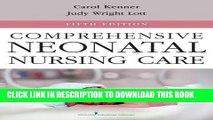 Read Now Comprehensive Neonatal Nursing Care: Fifth Edition (Comprehensive Neonatal Nursing: A
