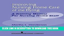 Read Now Improving Nursing Home Care of the Dying: A Training Manual for Nursing Home Staff
