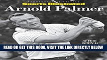[READ] EBOOK SPORTS ILLUSTRATED Arnold Palmer Tribute: The King, 1929-2016 BEST COLLECTION