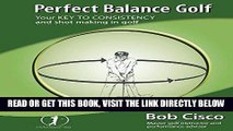 [FREE] EBOOK Perfect Balance Golf: Your Key to Consistency and Shot-making in Golf BEST COLLECTION