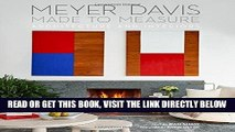 [FREE] EBOOK Made to Measure: MEYER DAVIS, ARCHITECTURE AND INTERIORS ONLINE COLLECTION