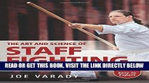 [READ] EBOOK The Art and Science of Staff Fighting: A Complete Instructional Guide BEST COLLECTION