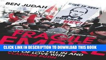 [PDF] Fragile Empire: How Russia Fell In and Out of Love with Vladimir Putin Full Collection