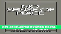 [FREE] EBOOK No Sense of Place: The Impact of Electronic Media on Social Behavior BEST COLLECTION