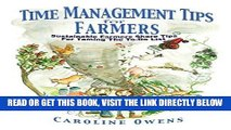 [FREE] EBOOK Time Management Tips for Farmers: Sustainable Farmers Share Tips for Taming the To-Do