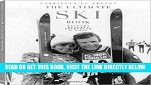 [FREE] EBOOK The Ultimate Ski Book: Legends, Resorts, Lifestyle,   More BEST COLLECTION