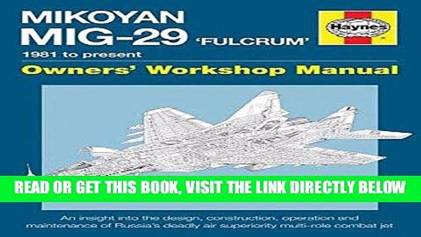 [FREE] EBOOK Mikoyan MiG-29  Fulcrum  Manual: 1981 to present (Owners  Workshop Manual) ONLINE