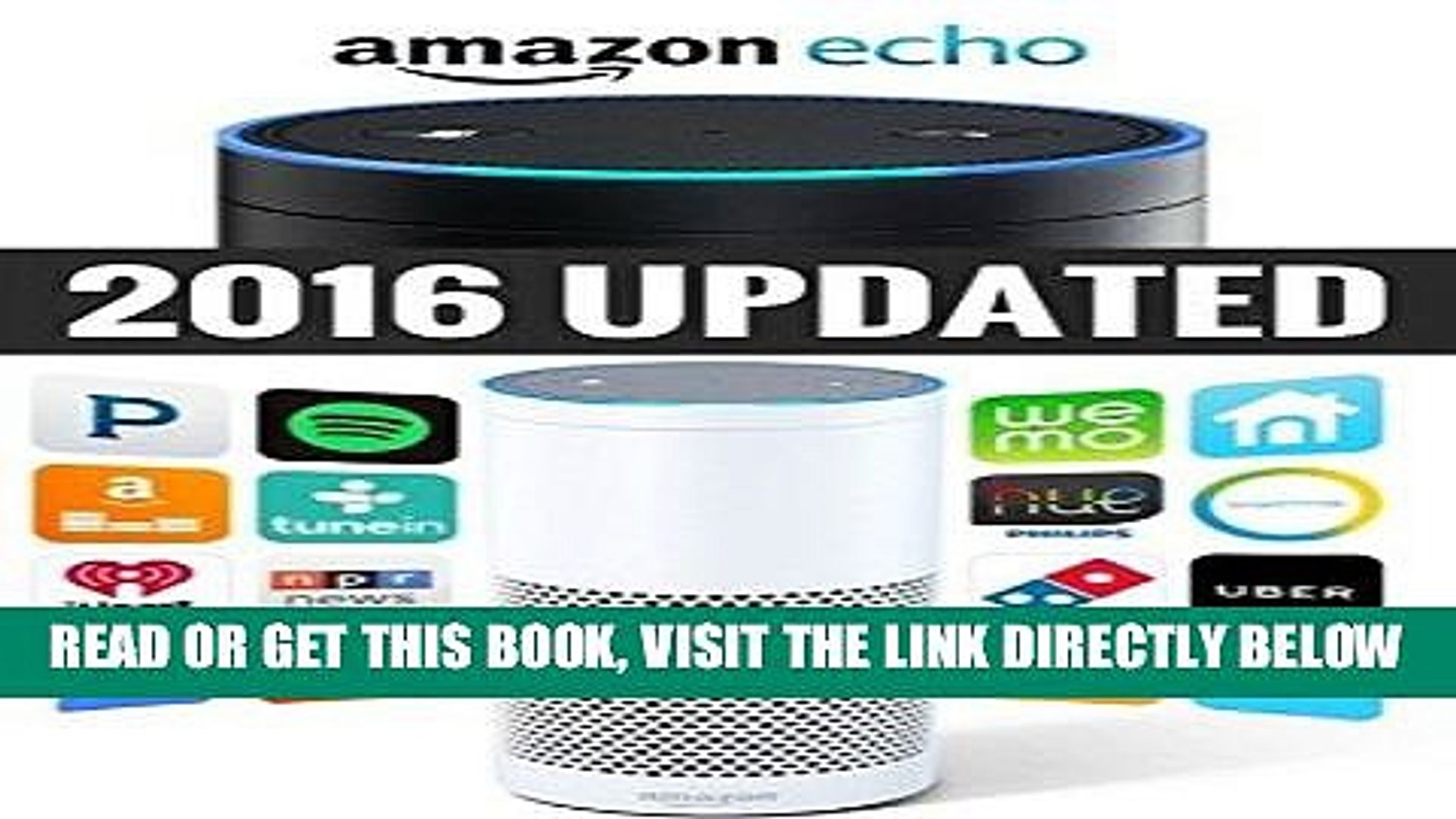 [READ] EBOOK Amazon Echo: Amazon Echo Advanced User Guide (2016 Updated) (Echo, Amazon Echo User