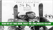 [READ] EBOOK The Ultimate Ski Book: Legends, Resorts, Lifestyle,   More BEST COLLECTION