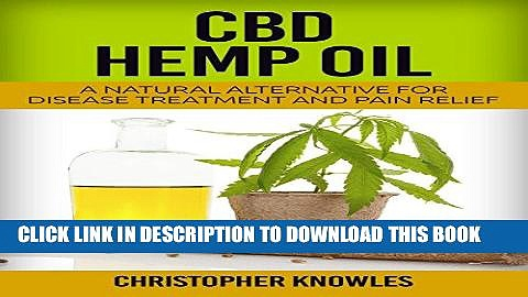 [New] PDF CBD Hemp Oil: A Natural Alternative for Disease Treatment and Pain Relief: Natural