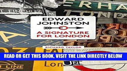 [READ] EBOOK Edward Johnston: A Signature for London BEST COLLECTION