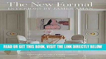 [FREE] EBOOK The New Formal: Interiors by James Aman ONLINE COLLECTION