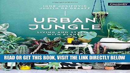 [READ] EBOOK Urban Jungle: Living and Styling with Plants ONLINE COLLECTION