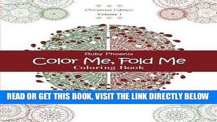 [FREE] EBOOK Color Me, Fold Me: Coloring Book, Christmas Edition, Volume 1 ONLINE COLLECTION