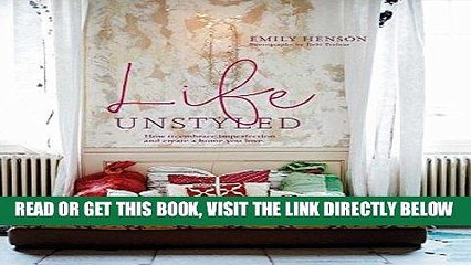 [FREE] EBOOK Life Unstyled: How to embrace imperfection and create a home you love BEST COLLECTION