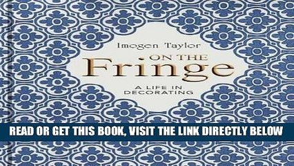 [READ] EBOOK On the Fringe: A Life in Decorating BEST COLLECTION