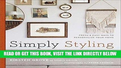 [FREE] EBOOK Simply Styling: Fresh   Easy Ways to Personalize Your Home ONLINE COLLECTION