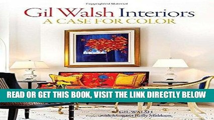 [FREE] EBOOK Gil Walsh Interiors: A Case for Color BEST COLLECTION