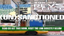 [FREE] EBOOK Unsanctioned: The Art on New York Streets BEST COLLECTION