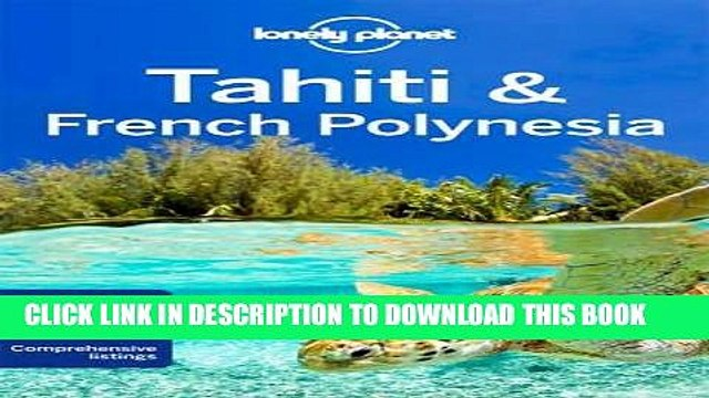 [New] PDF Lonely Planet Tahiti   French Polynesia (Travel Guide) Free Online