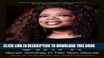 [New] Ebook Own It: Oprah Winfrey In Her Own Words (In Their Own Words) Free Read